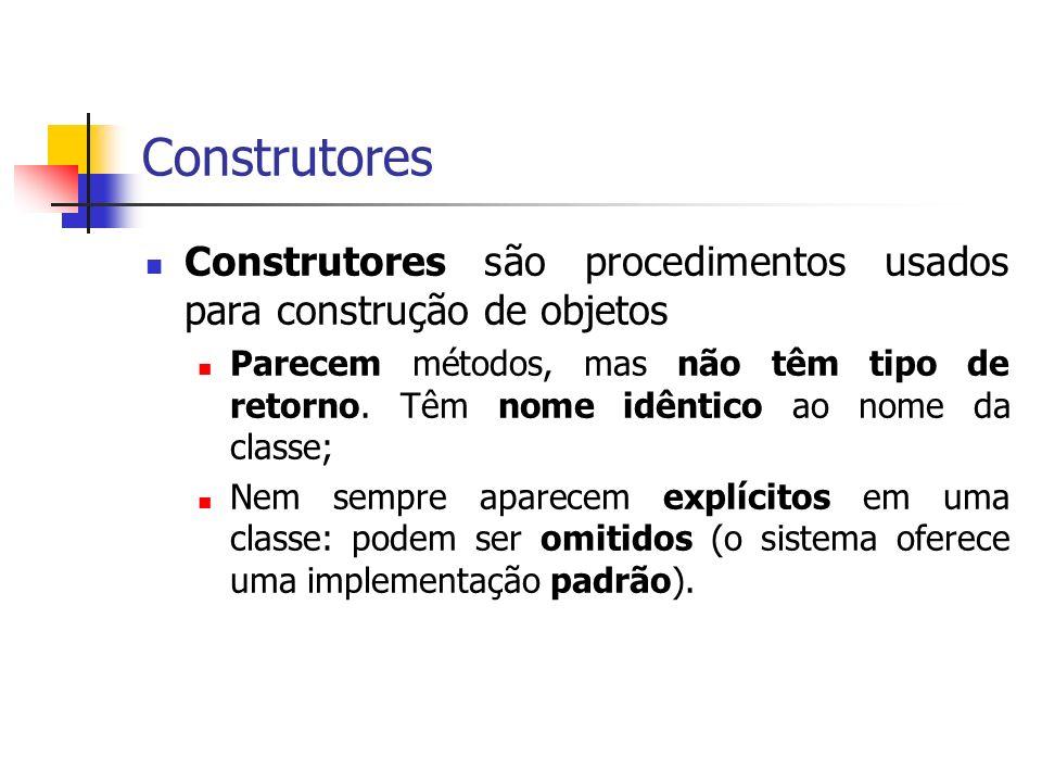 Construtores Construtores são procedimentos usados para construção de objetos.
