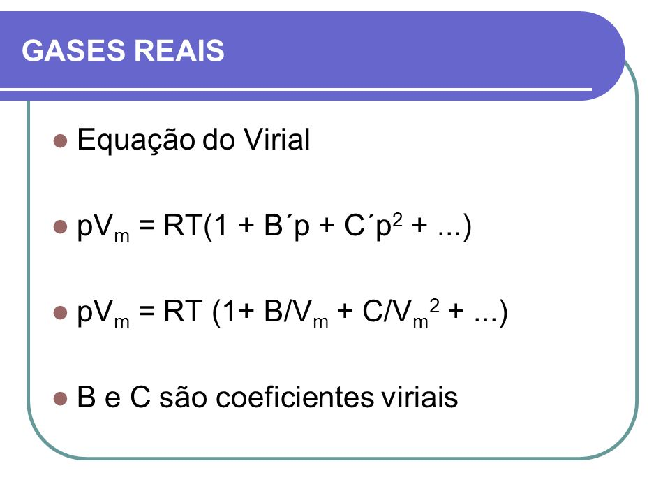 GASES REAISEquação do Virial.