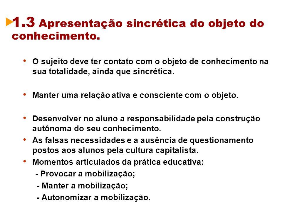 1.3 Apresentação sincrética do objeto do conhecimento.
