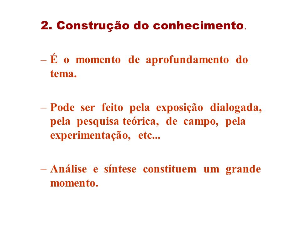 2. Construção do conhecimento.