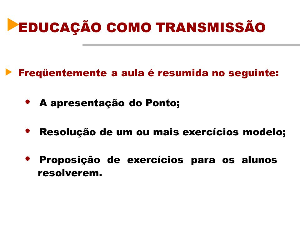 EDUCAÇÃO COMO TRANSMISSÃO
