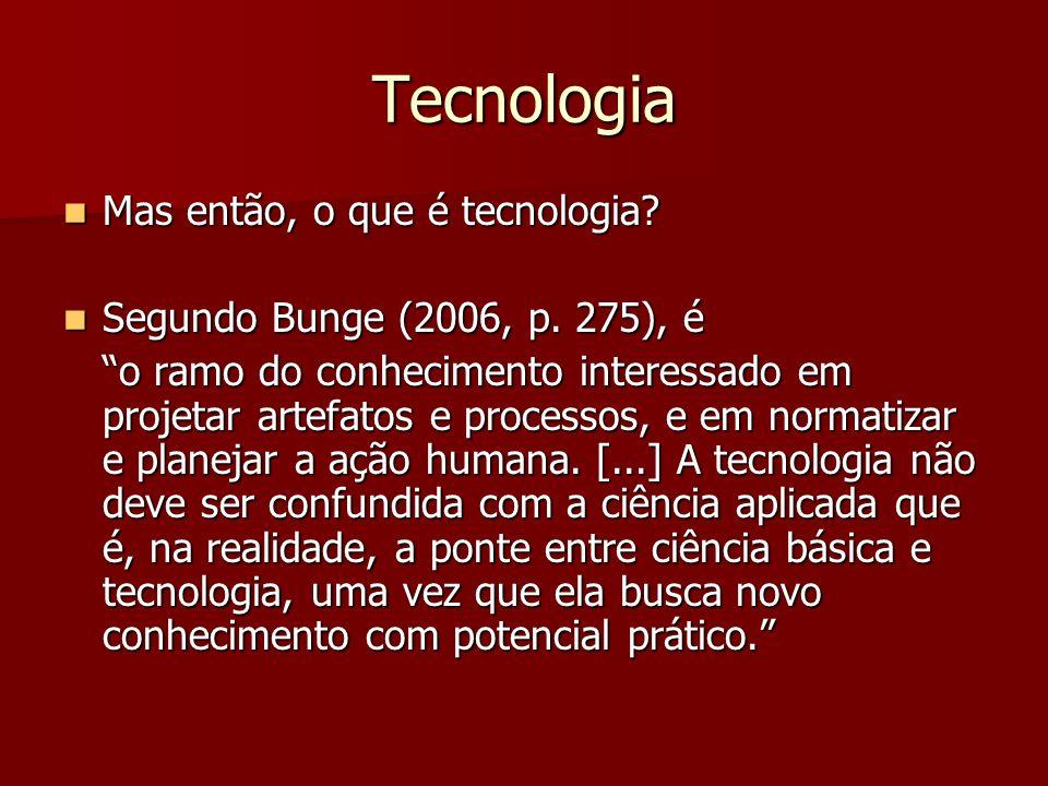Tecnologia Mas então, o que é tecnologia