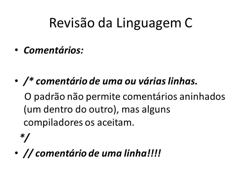 Revisão da Linguagem C Comentários: