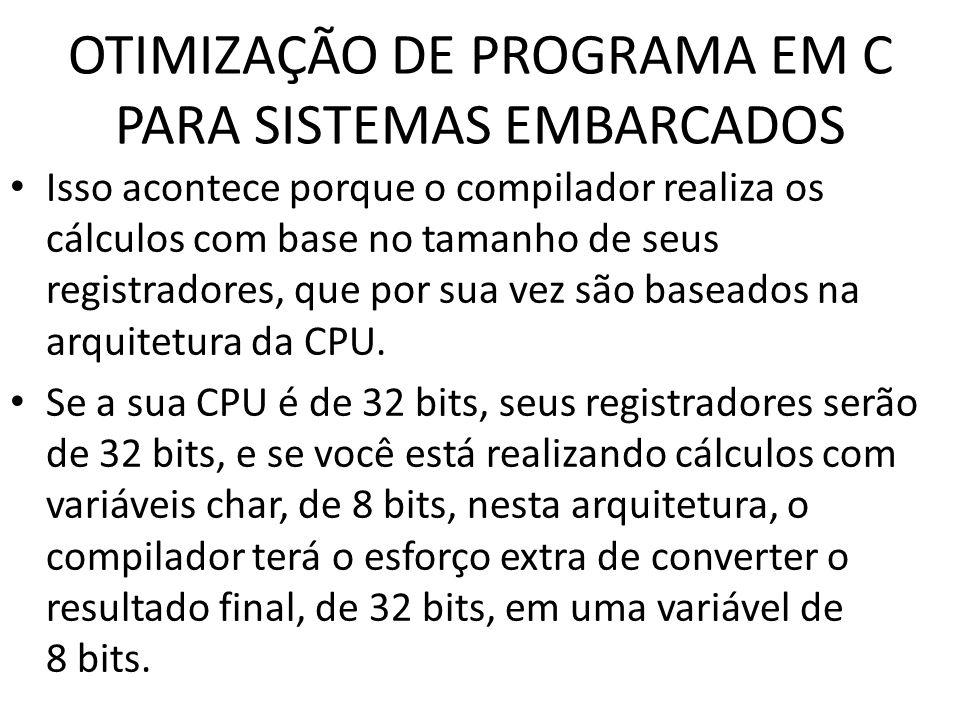 OTIMIZAÇÃO DE PROGRAMA EM C PARA SISTEMAS EMBARCADOS