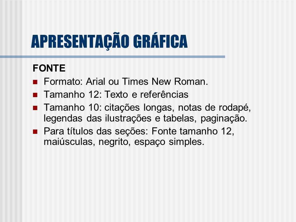 APRESENTAÇÃO GRÁFICA FONTE Formato: Arial ou Times New Roman.