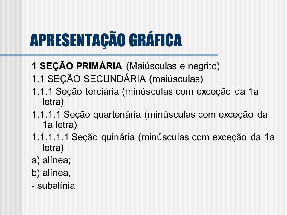 APRESENTAÇÃO GRÁFICA 1 SEÇÃO PRIMÁRIA (Maiúsculas e negrito)