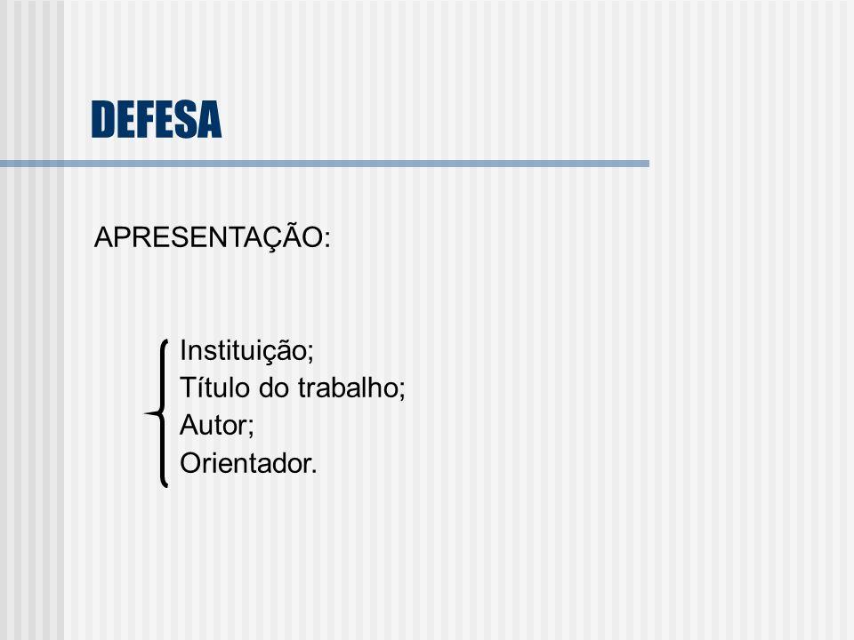 DEFESA APRESENTAÇÃO: Instituição; Título do trabalho; Autor;