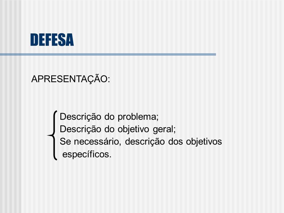 DEFESA APRESENTAÇÃO: Descrição do problema;