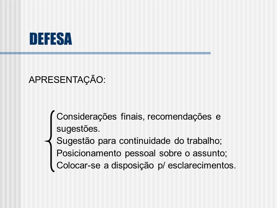 DEFESA APRESENTAÇÃO: Considerações finais, recomendações e sugestões.