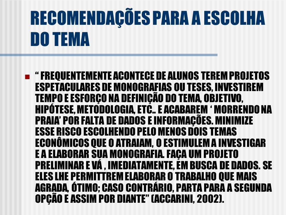 RECOMENDAÇÕES PARA A ESCOLHA DO TEMA