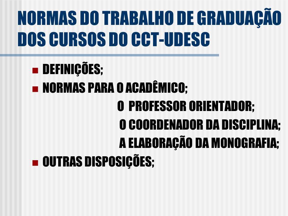 NORMAS DO TRABALHO DE GRADUAÇÃO DOS CURSOS DO CCT-UDESC