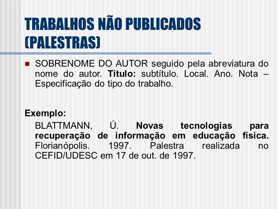 TRABALHOS NÃO PUBLICADOS (PALESTRAS)