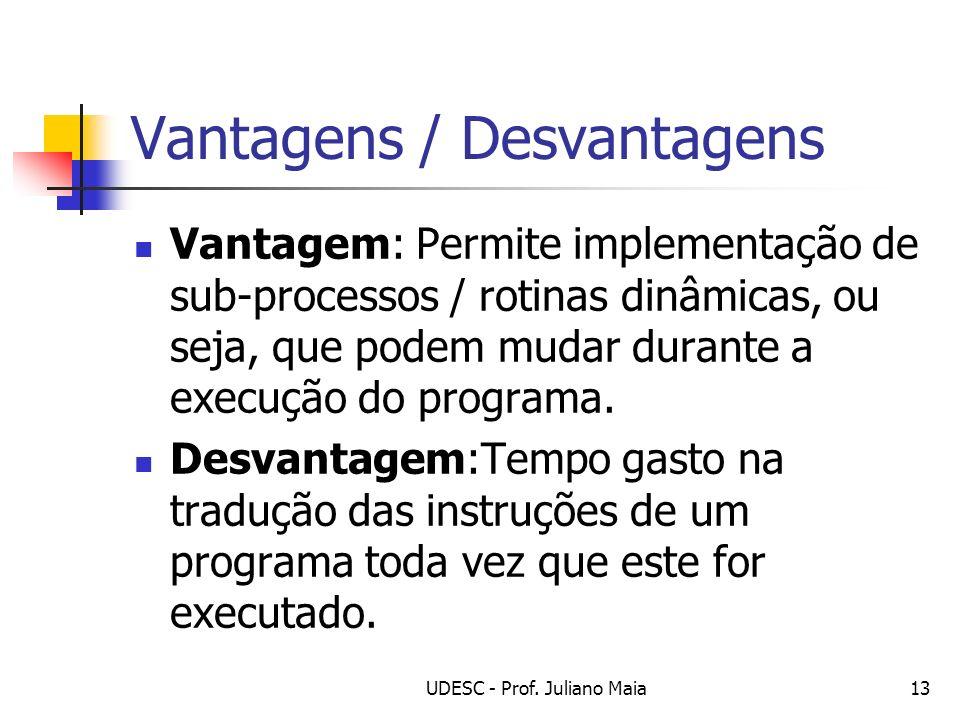 Vantagens / Desvantagens