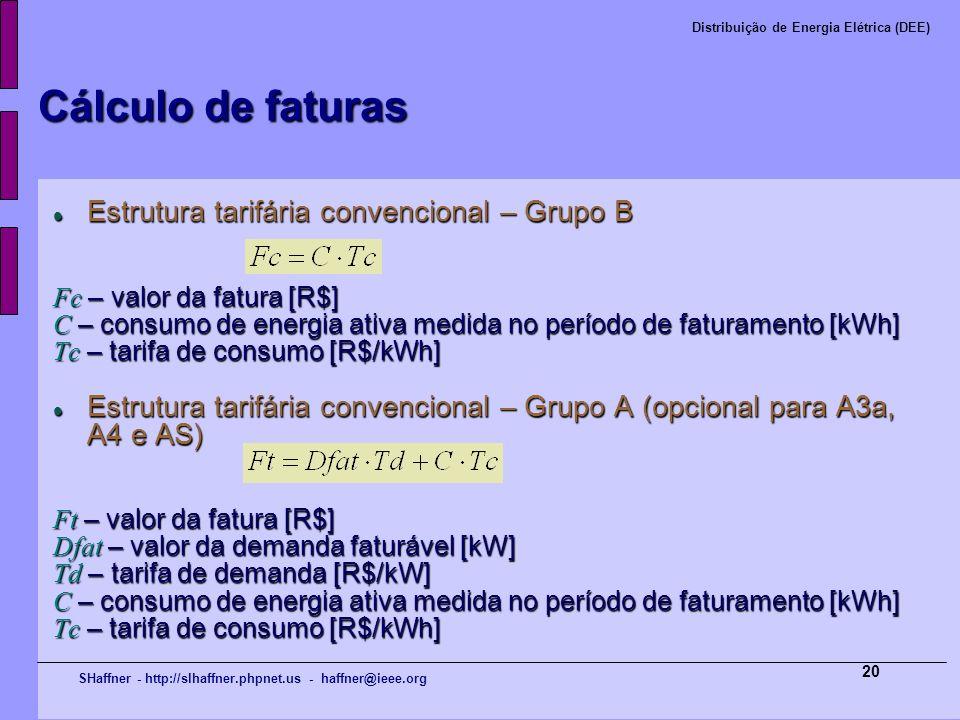 Cálculo de faturas Estrutura tarifária convencional – Grupo B