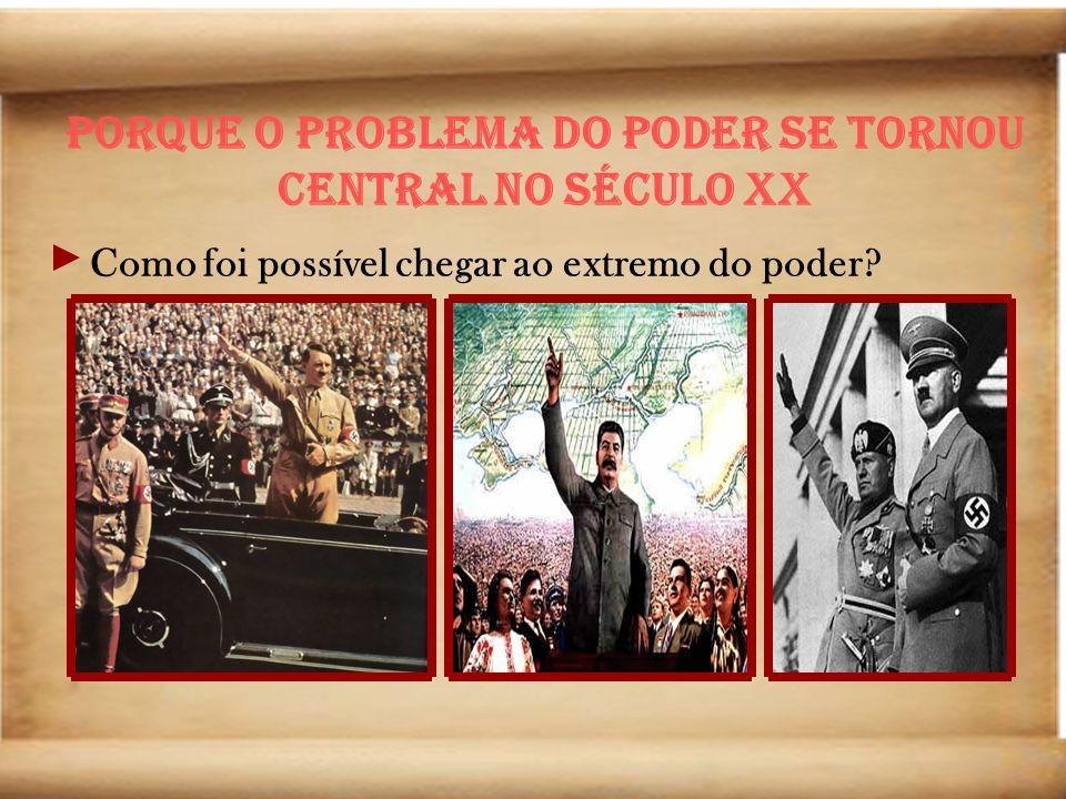 Porque o problema do poder se tornou central no século XX
