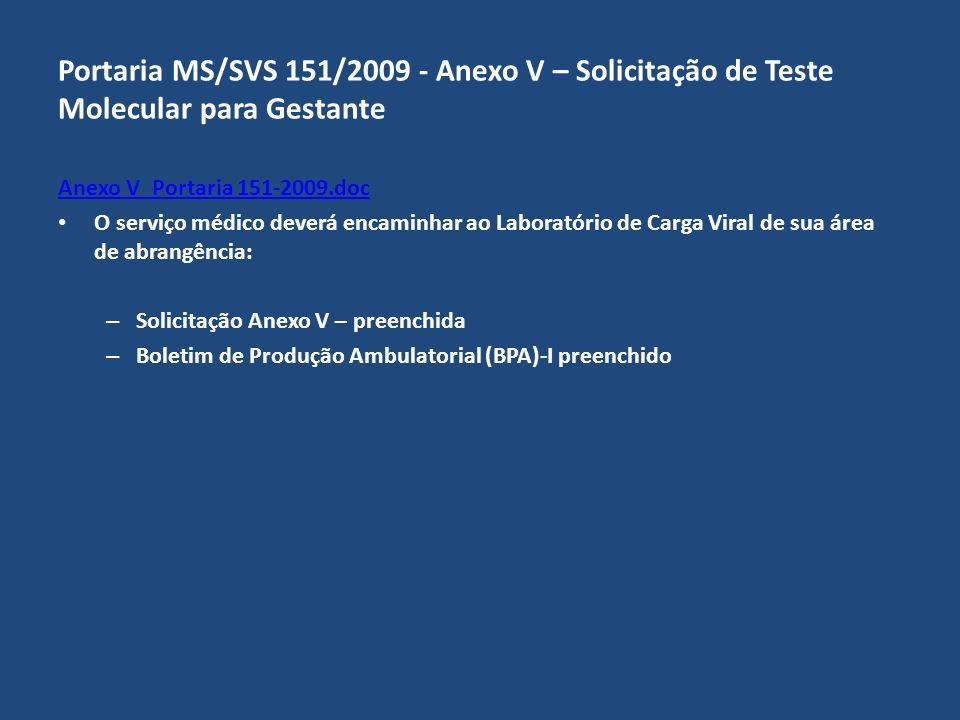 Portaria MS/SVS 151/2009 - Anexo V – Solicitação de Teste Molecular para Gestante