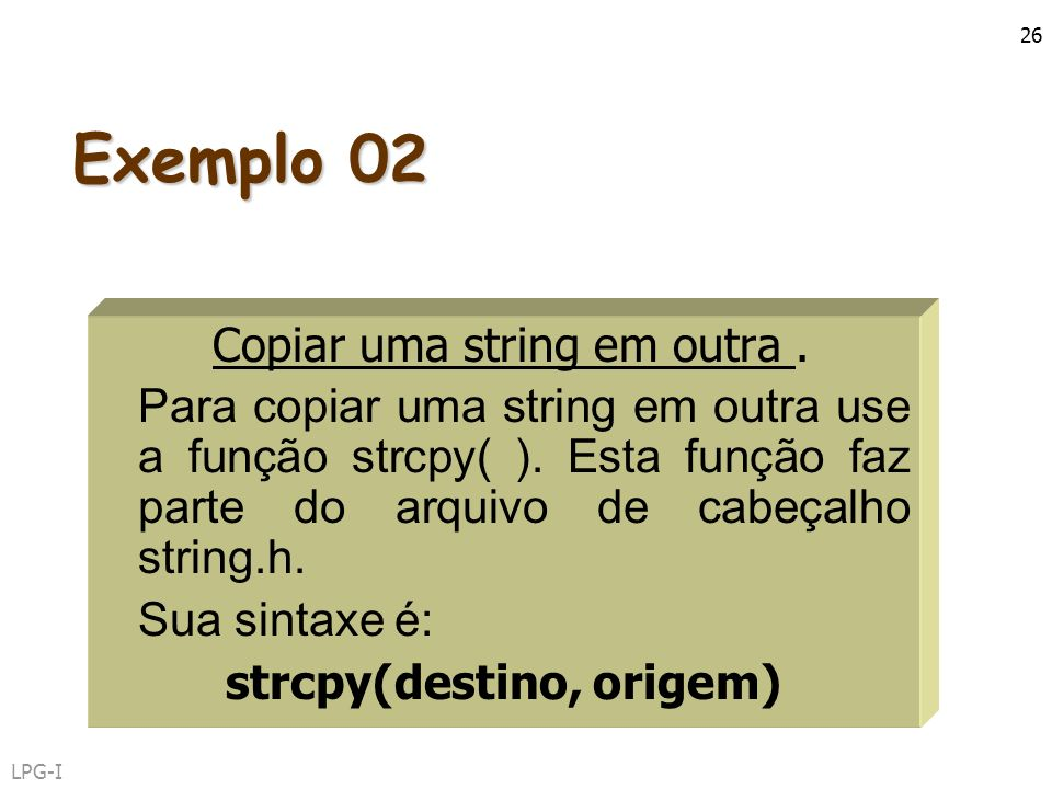 strcpy(destino, origem)