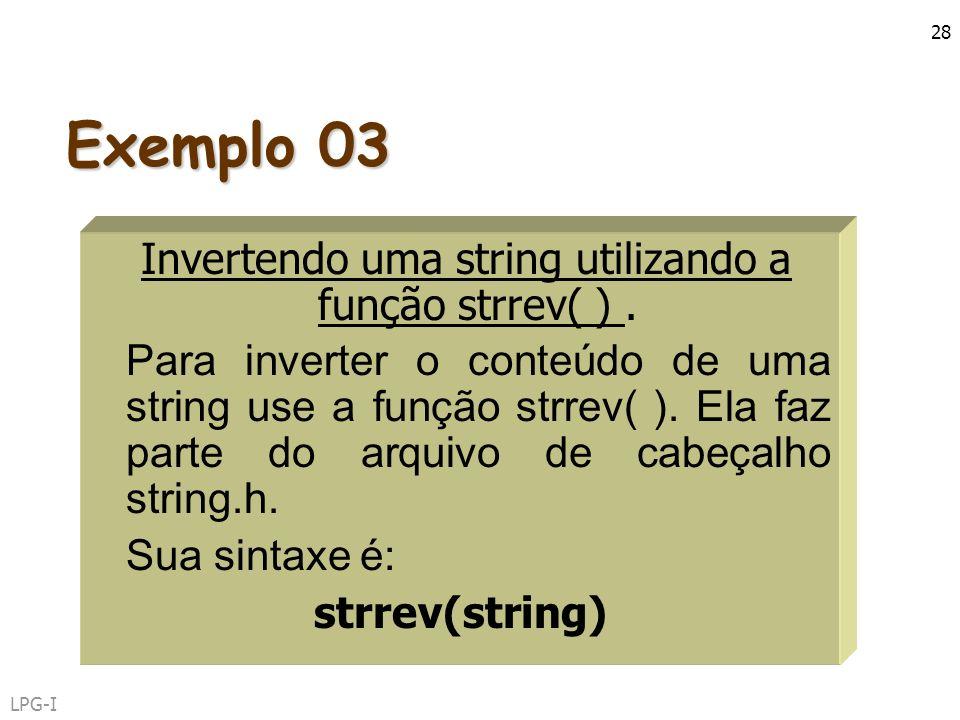 Invertendo uma string utilizando a função strrev( ) .