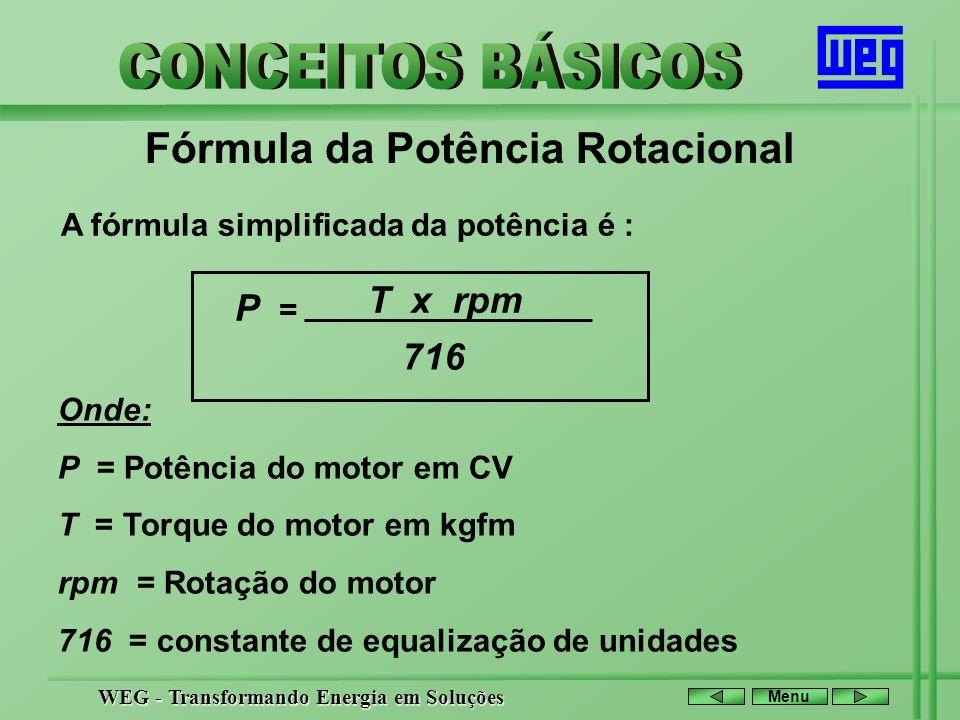 Fórmula da Potência Rotacional A fórmula simplificada da potência é :