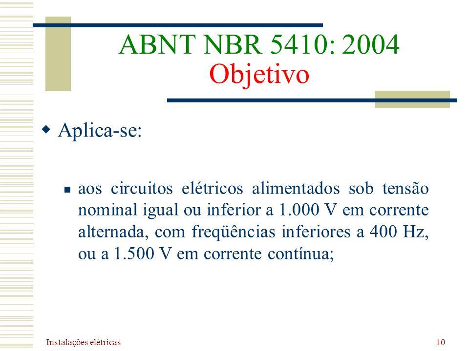 ABNT NBR 5410: 2004 Objetivo Aplica-se: