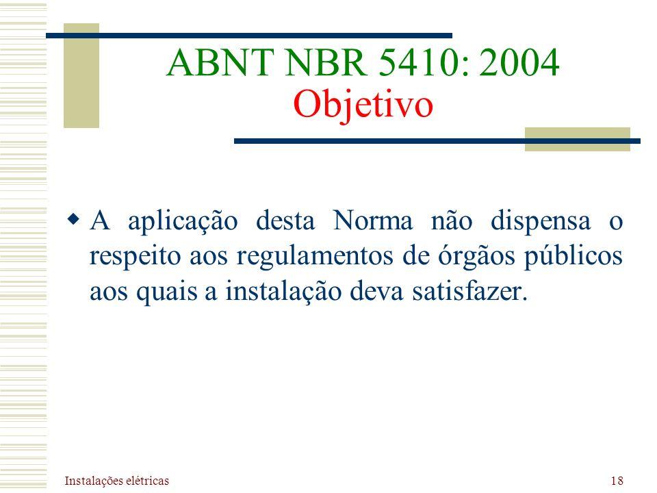 ABNT NBR 5410: 2004 Objetivo