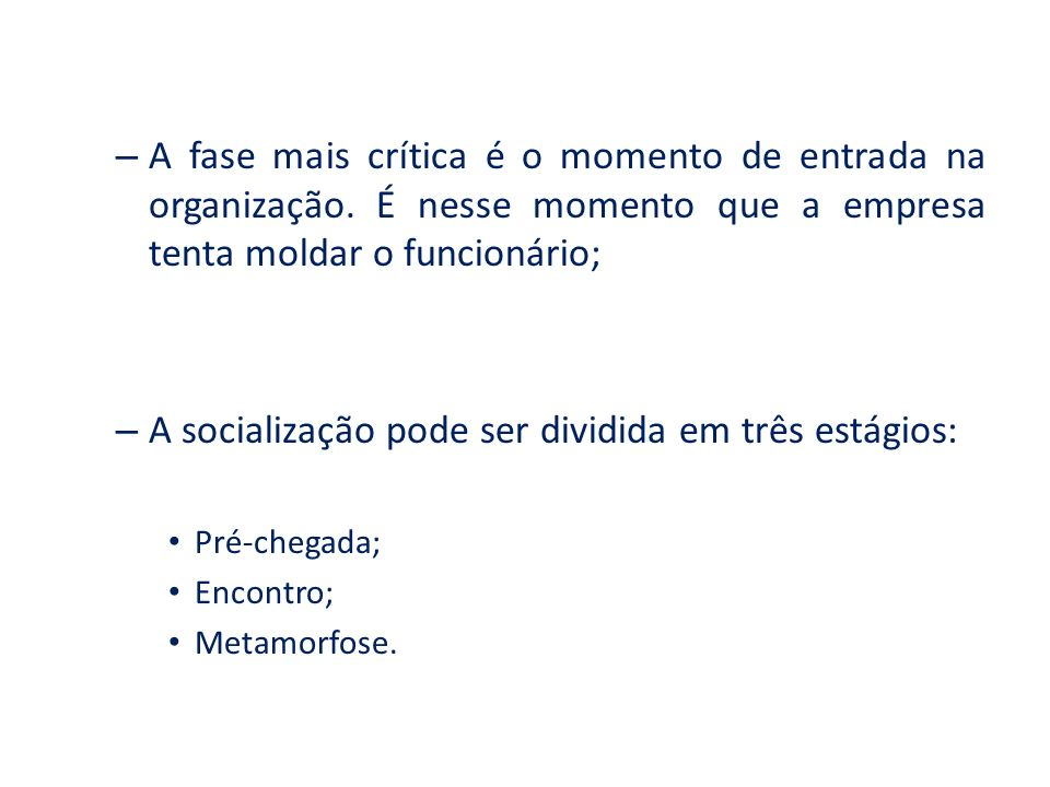 A socialização pode ser dividida em três estágios: