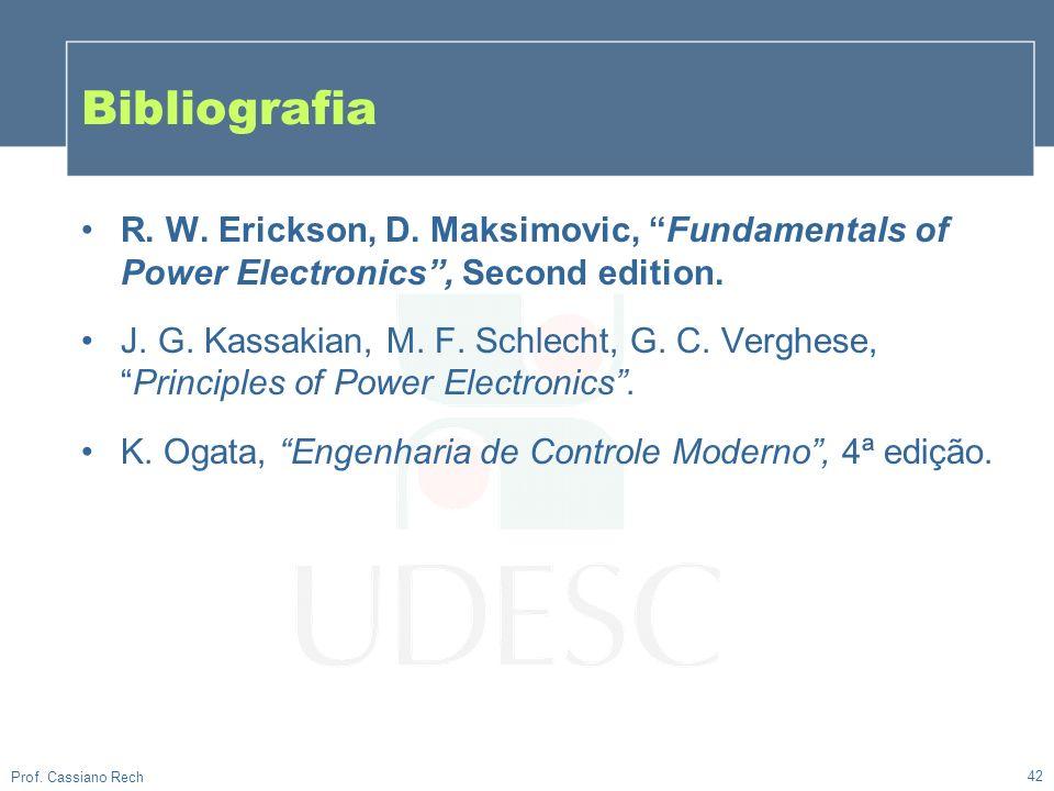 Bibliografia R. W. Erickson, D. Maksimovic, Fundamentals of Power Electronics , Second edition.