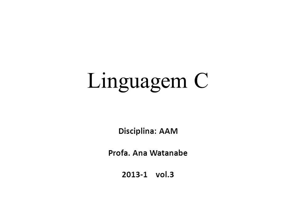 Disciplina: AAM Profa. Ana Watanabe 2013-1 vol.3