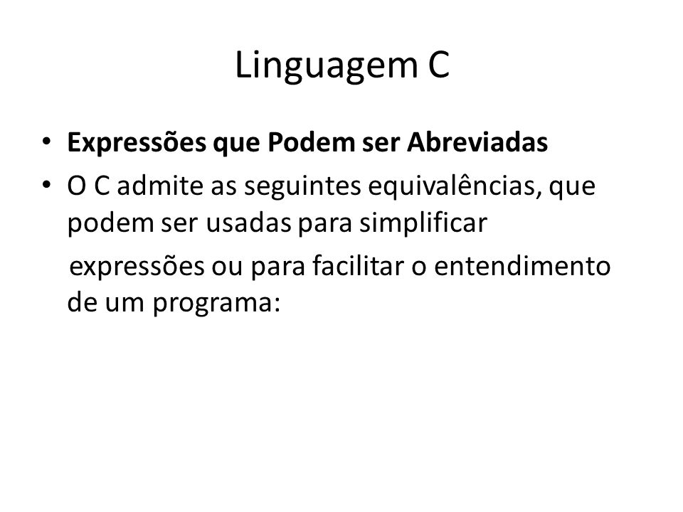 Linguagem C Expressões que Podem ser Abreviadas