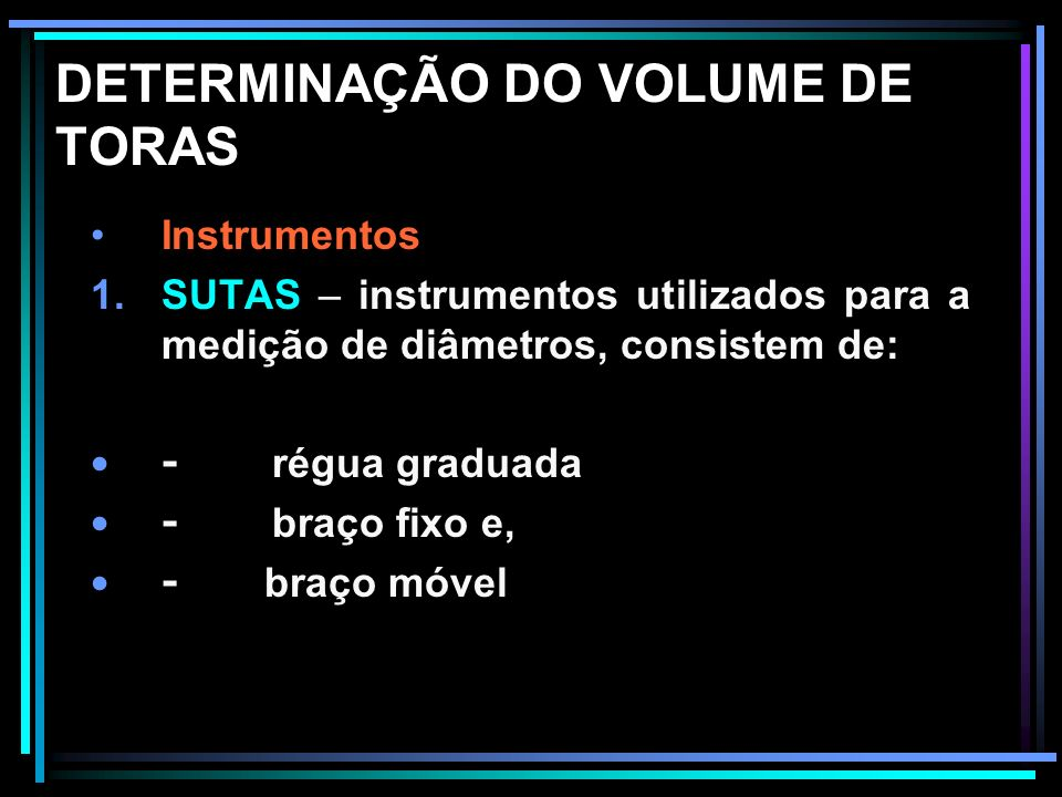 DETERMINAÇÃO DO VOLUME DE TORAS