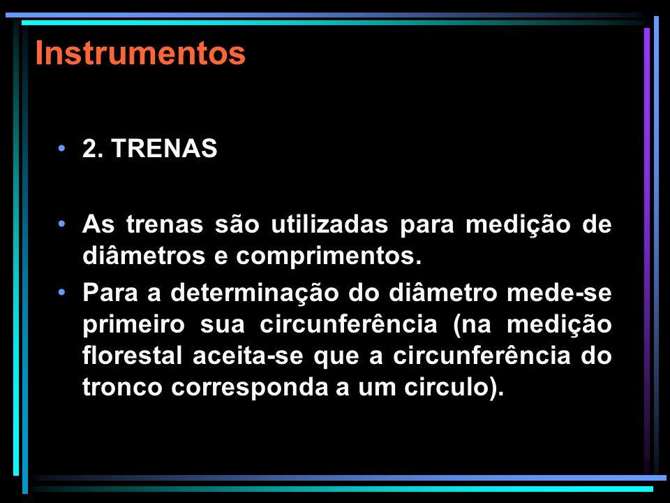 Instrumentos 2. TRENAS. As trenas são utilizadas para medição de diâmetros e comprimentos.
