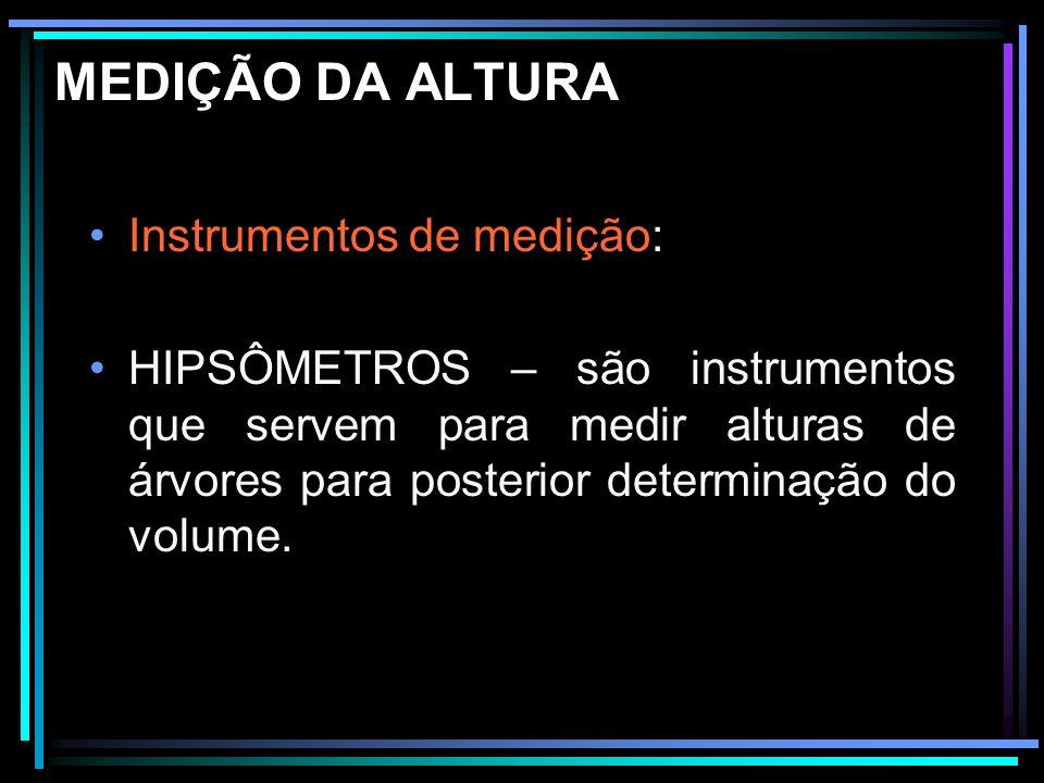 MEDIÇÃO DA ALTURA Instrumentos de medição: