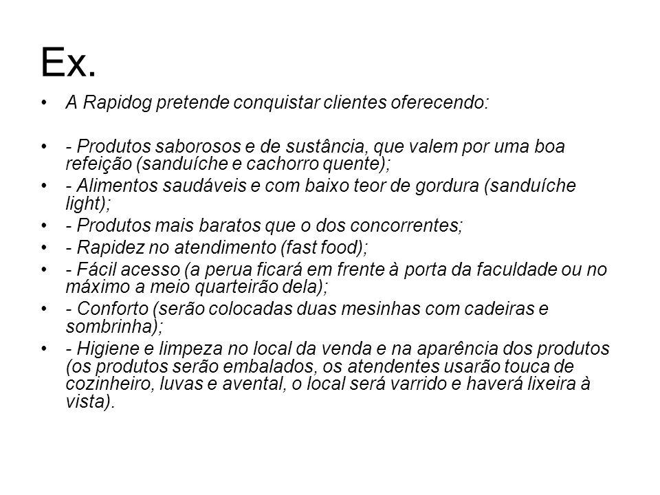 Ex. A Rapidog pretende conquistar clientes oferecendo: