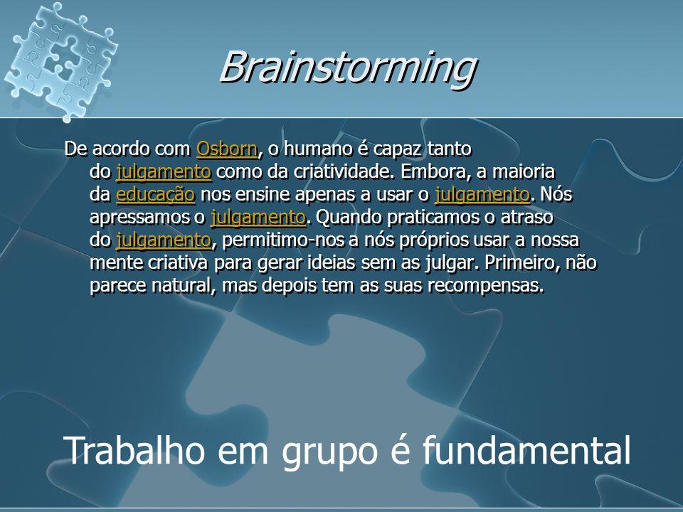 Brainstorming Trabalho em grupo é fundamental