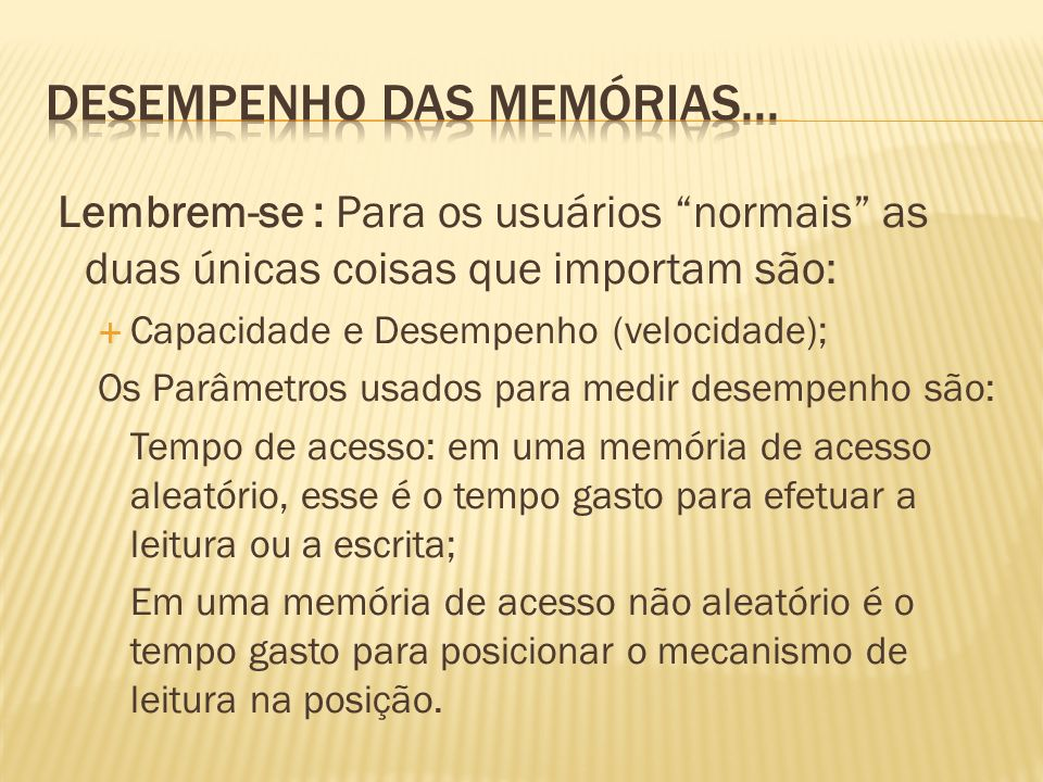 Desempenho das memórias...