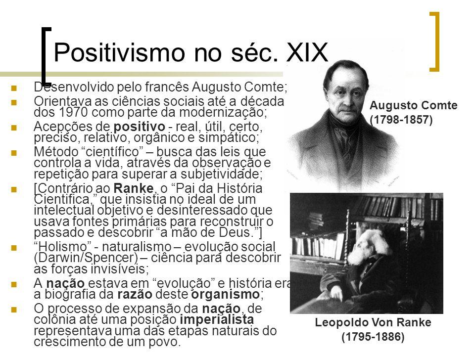Positivismo no séc. XIX Desenvolvido pelo francês Augusto Comte;