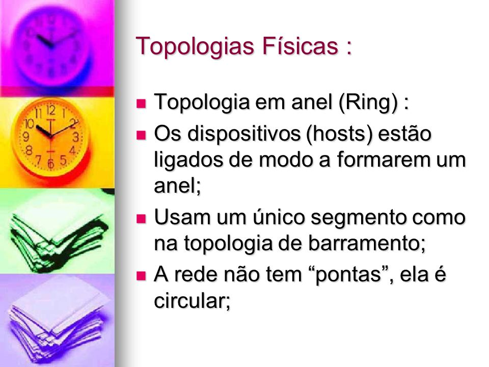 Topologias Físicas : Topologia em anel (Ring) :