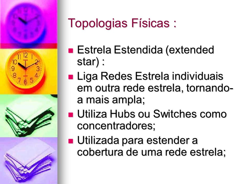 Topologias Físicas : Estrela Estendida (extended star) :