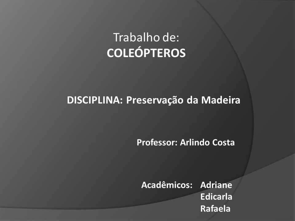 DISCIPLINA: Preservação da Madeira