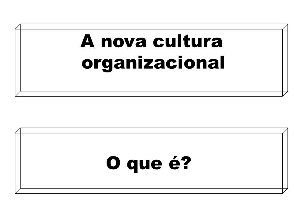 A nova cultura organizacional