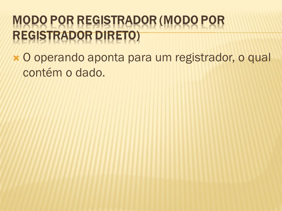 MODO POR REGISTRADOR (Modo por registrador direto)