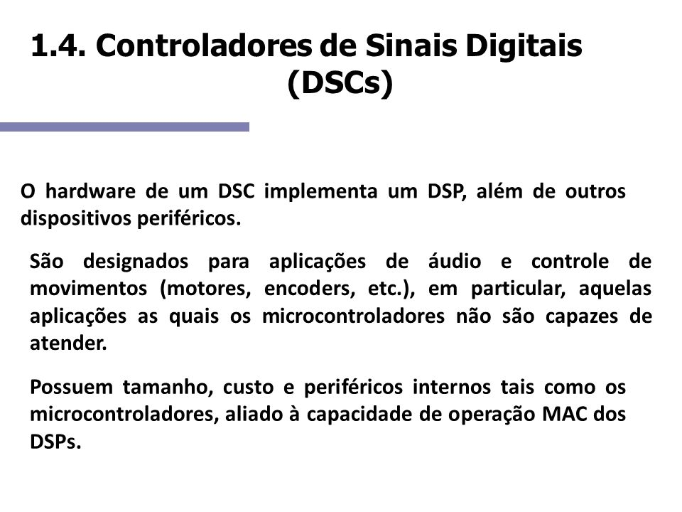 1.4. Controladores de Sinais Digitais (DSCs)