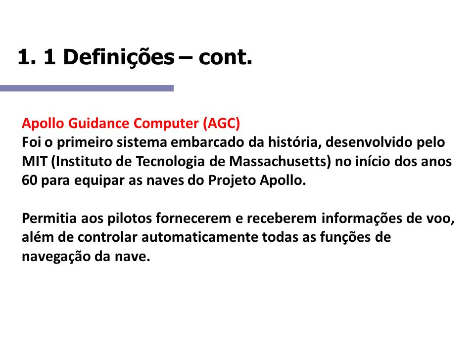 1. 1 Definições – cont. Apollo Guidance Computer (AGC)