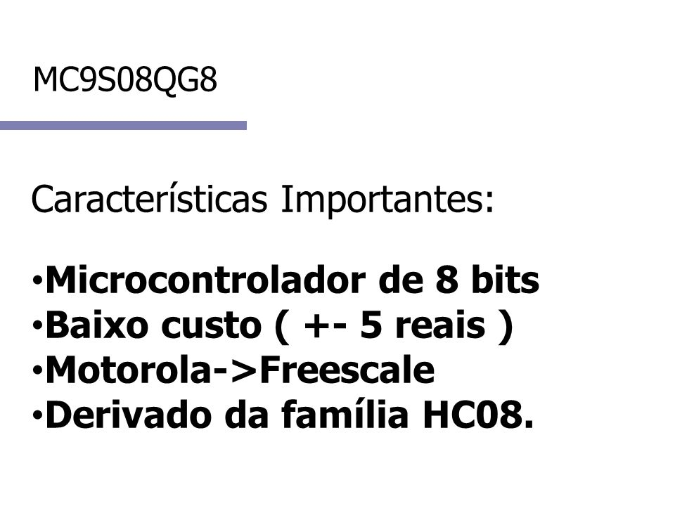 Características Importantes: Microcontrolador de 8 bits
