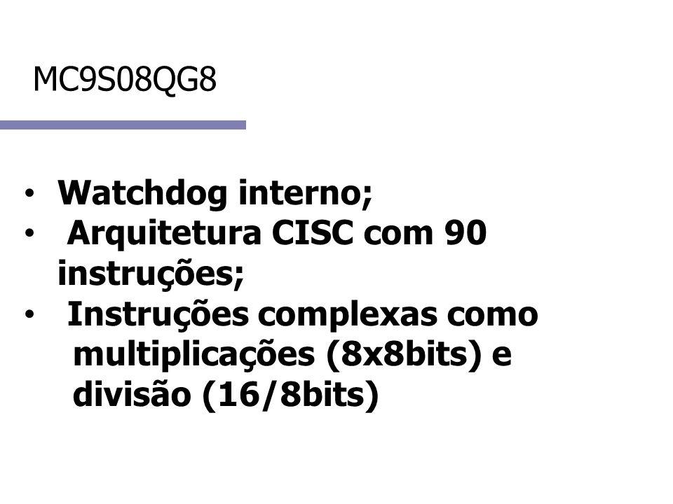 Arquitetura CISC com 90 instruções; Instruções complexas como