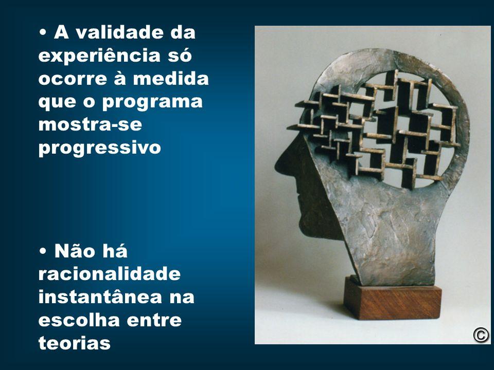 A validade da experiência só ocorre à medida que o programa mostra-se progressivo