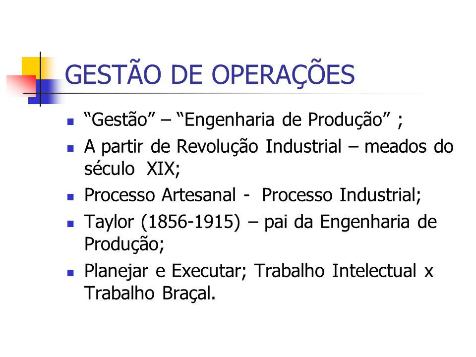 GESTÃO DE OPERAÇÕES Gestão – Engenharia de Produção ;