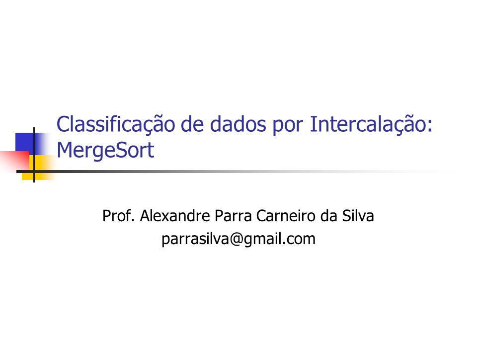 Classificação de dados por Intercalação: MergeSort