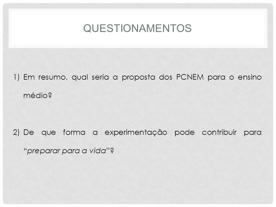 Questionamentos Em resumo, qual seria a proposta dos PCNEM para o ensino médio
