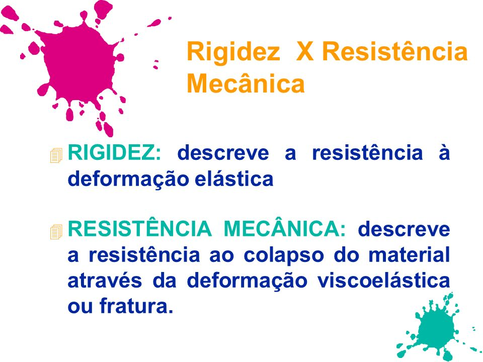 Rigidez X Resistência Mecânica